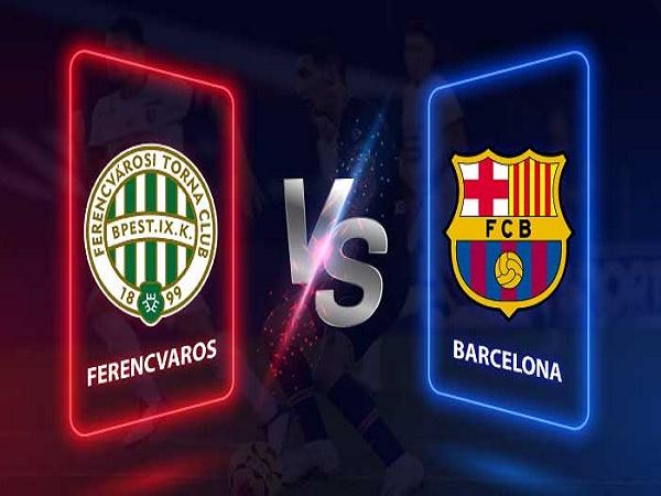 Soi kèo Ferencvarosi vs Barcelona – 03h00 03/12, Champions League