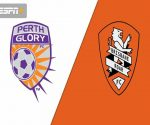 Soi kèo Perth Glory vs Brisbane Roar, 17h05 ngày 26/2