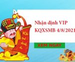 Nhận định VIP KQXSMB 4/8/2021